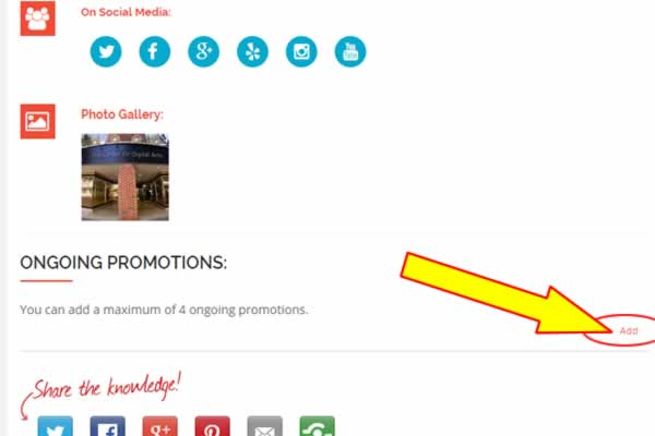 "There are two ways in which you can add up to four promotions for your page. A promotion may be a special event or it may be a special sale which you would like featured. 1) You can add promotions by clicking the add link on your page under the Ongoing Promotions section (pictured below) or 2) you can click on the ""Edit"" tab on your page and open the ""Listing Options"" section."
