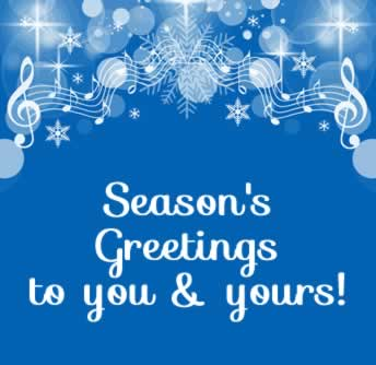 Season's Greetings to You & Yours this Holiday Season!