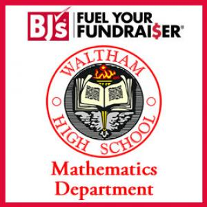 BJ's Wholesale Club Fuel Your Fundraiser® for Waltham High School Mathematics Dept