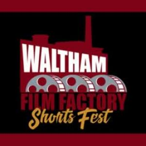 Waltham Film Factory Shorts Fest, December 14 - 16 at the Charles River Museum of Industry & Innovation