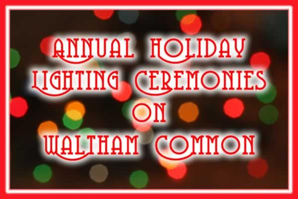 City of Waltham Annual Holiday Lighting Ceremonies