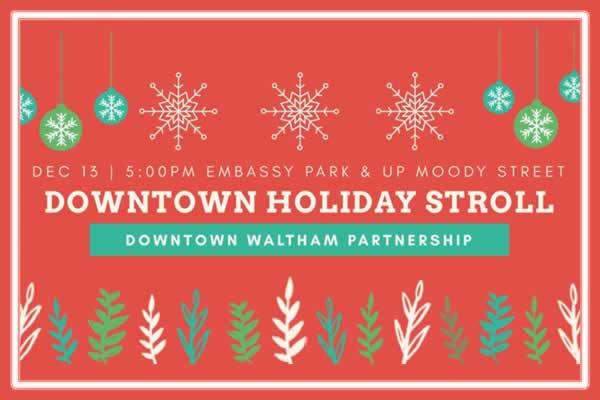 3rd Annual Holiday Stroll with Downtown Waltham Partnership