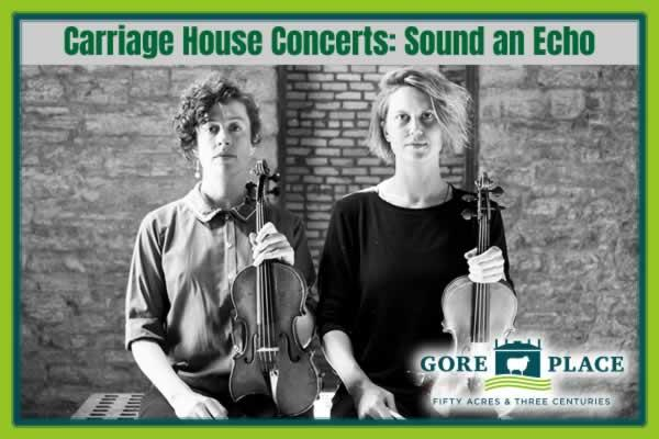 Gore Place Carriage House Concerts: Sound an Echo