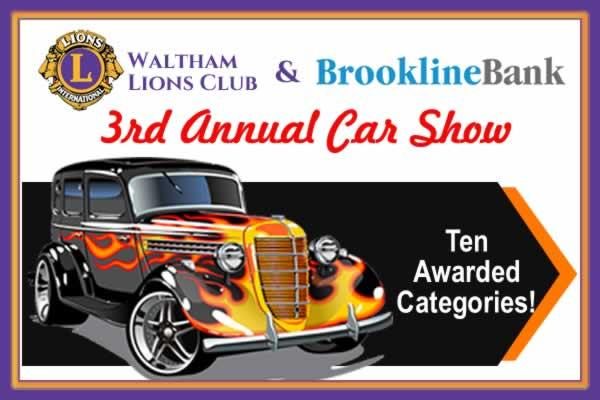 The Waltham Lions Club & Brookline Bank 3rd Annual Car Show