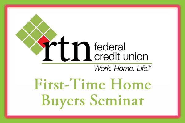 RTN First Time Home Buyers Seminar