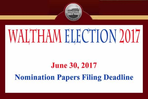 Waltham Elections 2017 Nomination Papers Filing Deadline