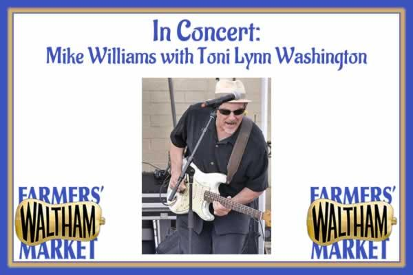Waltham Farmers' Market In Concert: Mike Williams with Toni Lynn Washington