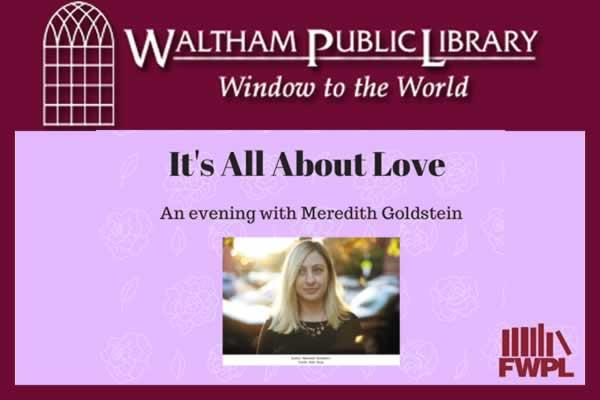 Waltham Public Library: It's All About Love with Meredith Goldstein