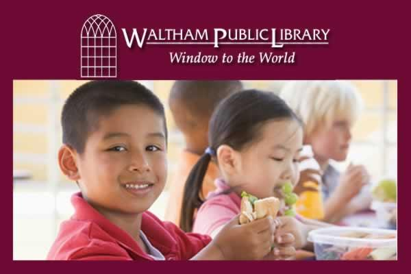 Waltham Public Library: Help Your Young Child Eat Healthy Foods