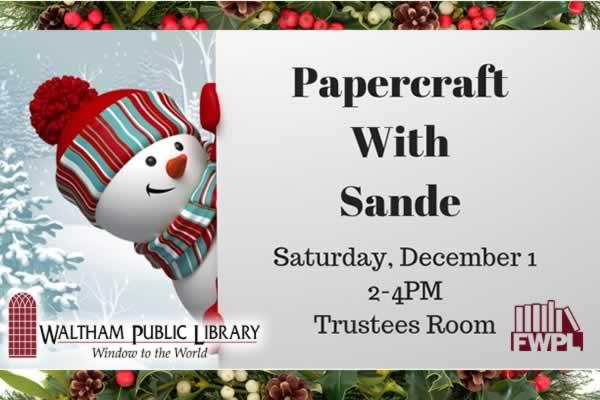 Papercraft with Sande at Waltham Public Library Trustees Room