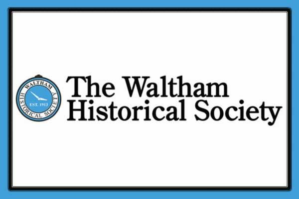 Waltham Historical Society - keeping the history of Waltham, MA alive!