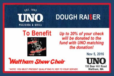 Uno Pizzeria & Grill Dough Raiser for Waltham Show Choir