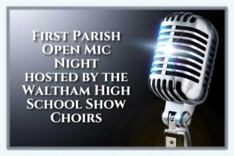 Waltham Community Open Mic Night at First Parish In Waltham
