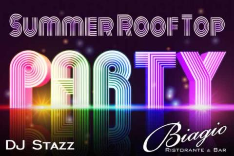 Summer Roof Top Party with DJ Stazz at Biagio Ristorante & Bar