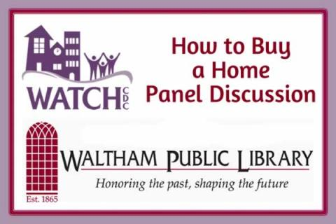 Watch CDC & Waltham Public Library: How to Buy a Home Panel Discussion