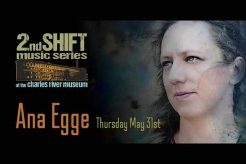 Charles River Museum of Industry & Innovation 2nd Shift Music Series: Anna Egge