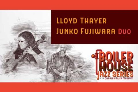 Charles River Museum of Industry and Innovation Boiler House Jazz: Lloyd Thayer/Junko Fujiwara duo