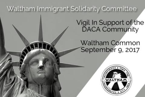 Vigil In Support of the DACA Community Hosted by Progressive Waltham and Waltham Concerned Citizens