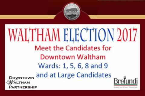 Meet the Council Candidates for Downtown Waltham and at Large Sponsored by the Downtown Waltham Partnership