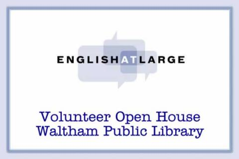 English at Large Volunteer Open House at Waltham Public Library