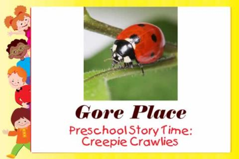 Gore Place: Preschool Story Time: Creepie Crawlies