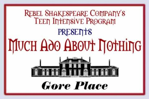 "Gore Place: ""Much Ado About Nothing performed by Rebel Shakespeare Company's Teen Intensive Program"