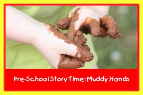 Preschool Story Time: Muddy Mud!