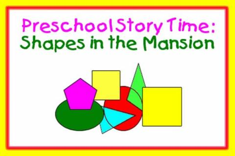 Gore Place: Preschool Story Time: Shapes in the Mansion