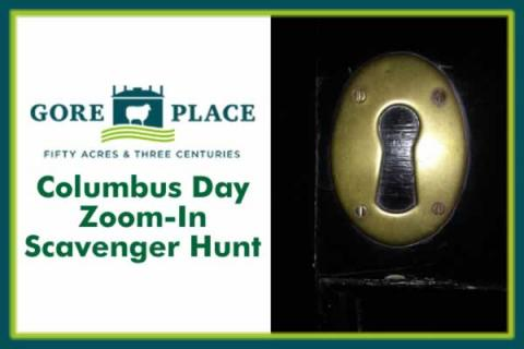 Gore Place Columbus Day Zoom-In Scavenger Hunt