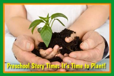 Preschool Story Time: It's Time to Plant! at Gore Place