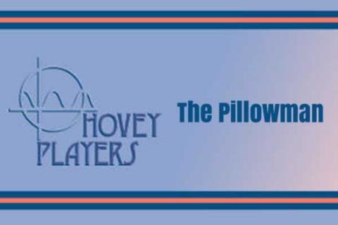 "Hovey Players: Martin McDonagh's ""The Pillowman"""