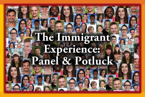 The Immigrant Experience: Panel and Potluck
