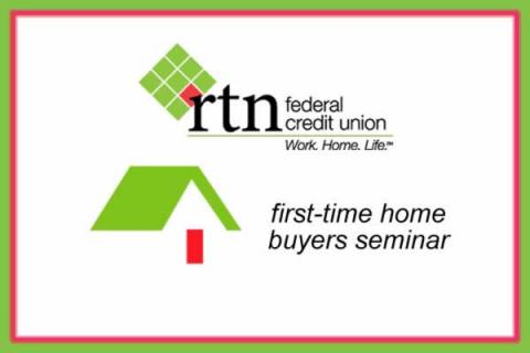 RTN Federal Credit Union First-Time Home Buyers Seminar