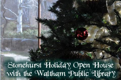 Stonehurst Holiday Open House with the Waltham Public Library
