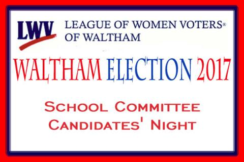 League of Women Voters of Waltham Waltham School Committee Candidates' Night