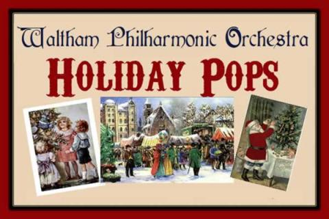 Holiday Pops! Waltham Philharmonic Orchestra