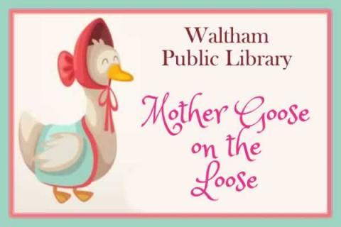 Mother Goose on the Loose: Waltham Public Library