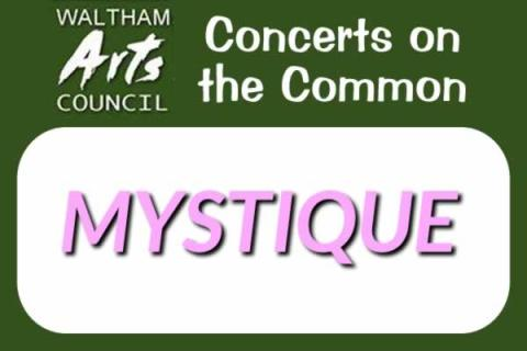 Waltham Arts Council 2018 Concerts on the Common: Mystique