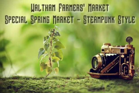 Waltham Farmers' Market Special Spring Market with Steanpunk Music Performances
