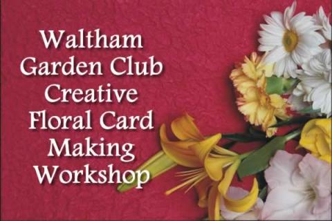 Creative Floral Card Making Workshop - Waltham Garden Club