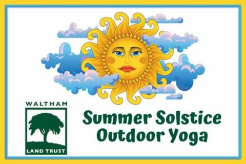 Waltham Land Trust Summer Solstice Outdoor Yoga Fundraiser