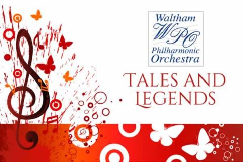 Waltham Philharmonic Orchestra presents Tales and Legends Concert