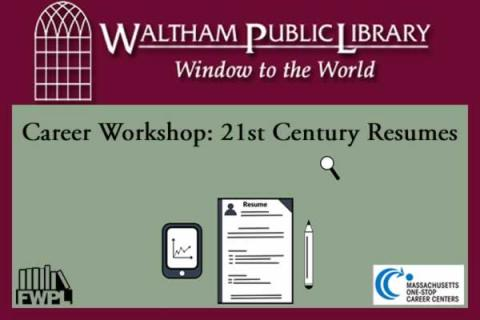 Waltham Public Library Career Workshop: 21st Century Resumes
