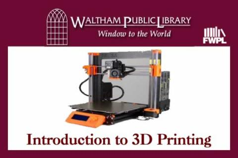 Introduction to 3D Printing at Waltham Public Library