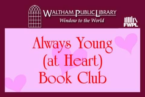 Waltham Public Library Always Young (At Heart) Adult Book Club: Chemistry Lessons by Meredith Goldstein