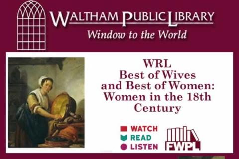 Waltham, Public Library: WRL Best of Wives and Best of Women: Women in the 18th Century