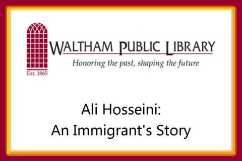 Waltham Public Library Lecture: An Immigrant's Story with Ali Hosseini
