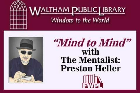 """Mind to Mind"" with Mentalist Preston Heller at Waltham Public Library Lecture Hall"