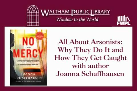 All About Arsonists: Why They Do It and How They Get Caught - Waltham Public Library