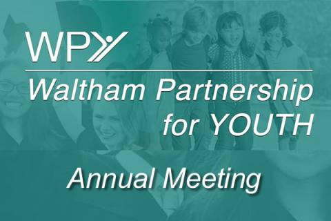 Waltham Partnership for Youth Annual Meeting